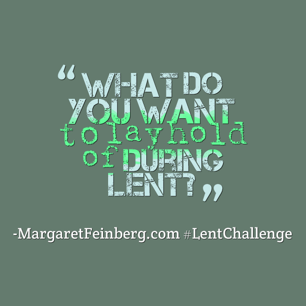 When Does Lent 2014 Begin? And What Are You Going to Do About It?