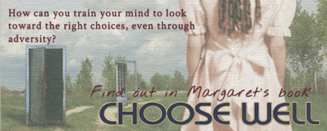 Choose Well by Margaret Marie