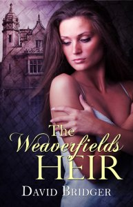 The Weaverfields Heir by David Bridger