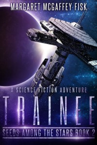 Trainee (Seeds Among the Stars, Book 2)