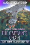 The Captain's Chair: A Seeds Among the Stars Short Story - Click for more information