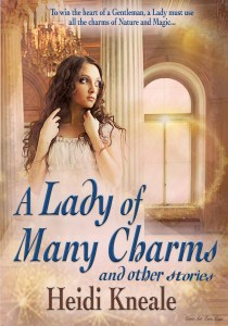 A Lady of Many Charms and Other Stories by Heidi Wessman Kneale