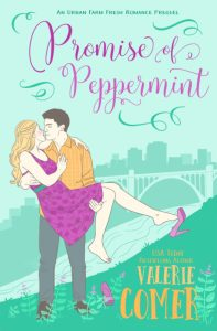 Promise of Peppermint: An Urban Farm Fresh Romance Prequel by Valerie Comer
