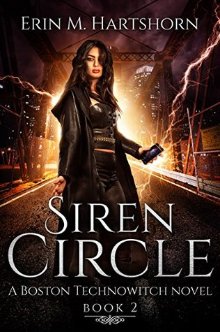 Siren Circle: A Boston Technowitch Novel by Erin M. Hartshorn