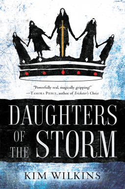 Daughters of the Storm by Kim Wilkins