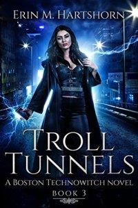 Troll Tunnels by Erin M Hartshorn