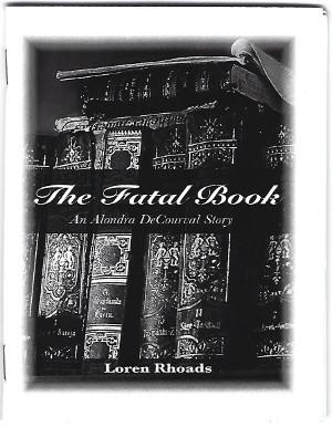 The Fatal Book (An Alondra DeCourval Story) by Loren Rhoads
