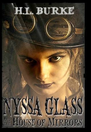 Nyssa Glass and the House of Mirrors by H. L. Burke
