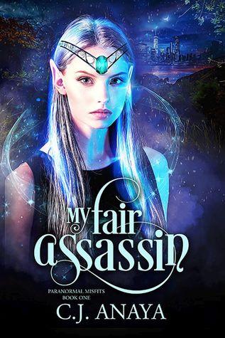 My Fair Assassin by C.J. Anaya