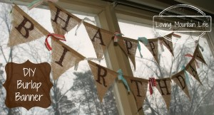 DIY Burlap Banner Loving Mountain Life