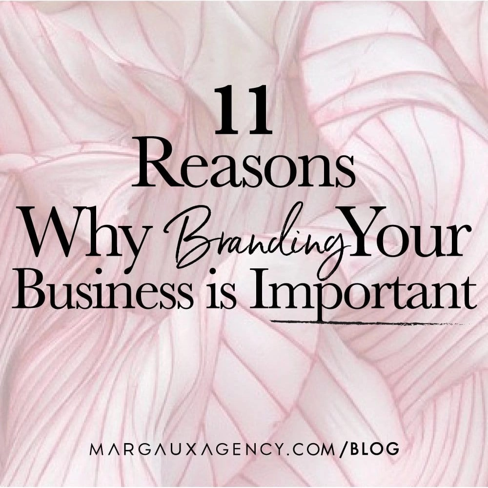 11 Reasons Why Branding Your Business is Important