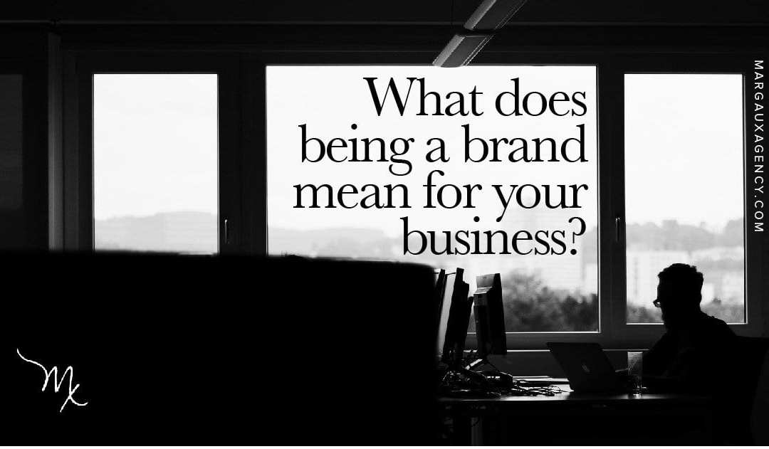 """What does """"Branding"""" Entail for Your Business?"""