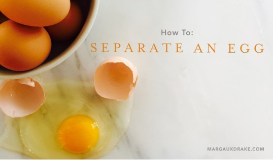 how-to-seperate-an-egg-margaux-drake