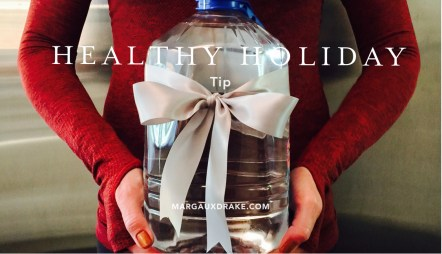 Healthy Holiday Tip- Margaux Drake