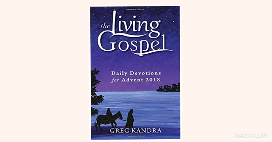 Review! The Living Gospel: Daily Devotions for Advent 2018 by Greg Kandra