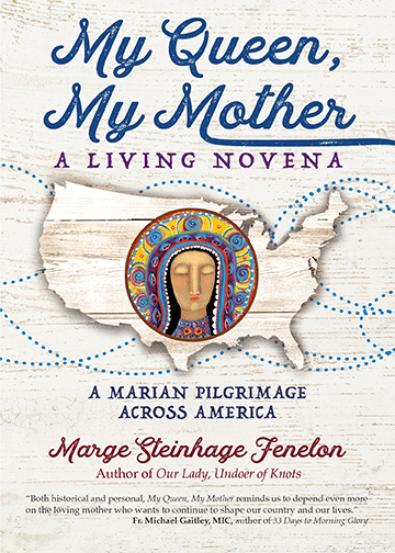 My Queen My Mother, Marge Fenelon, Marian Pilgrimage