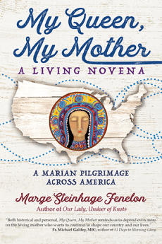 My Queen My Mother, Marge Fenelon, Marian Pilgrimage