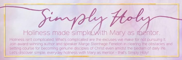 Simply Holy, Holiness, Catholic, Faith
