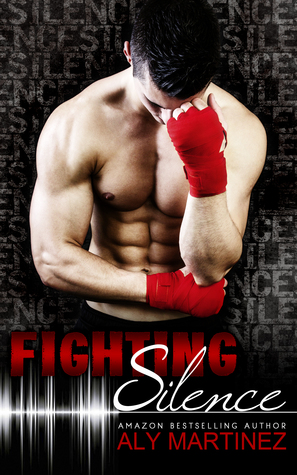Must Read!  Fighting the Silence by Aly Martinez