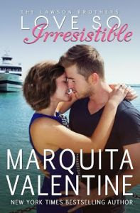 Review: Love So Irresistible (The Lawson Brothers #3) by Marquita Valentine