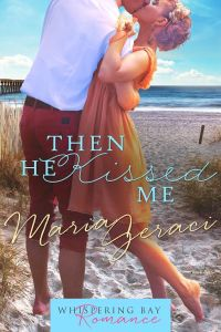 MUST READ ROMANCE! Then He Kissed Me by Maria Geraci