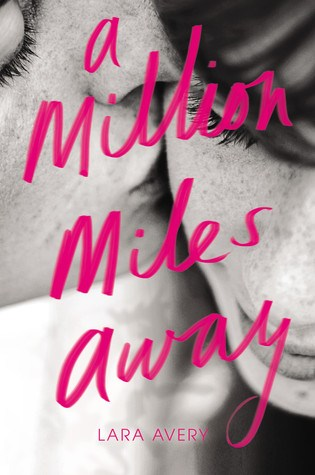 Review: A Million Miles Away by Lara Avery