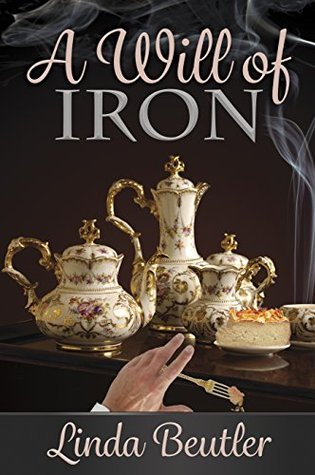 Review! A Will of Iron by Linda Beutler