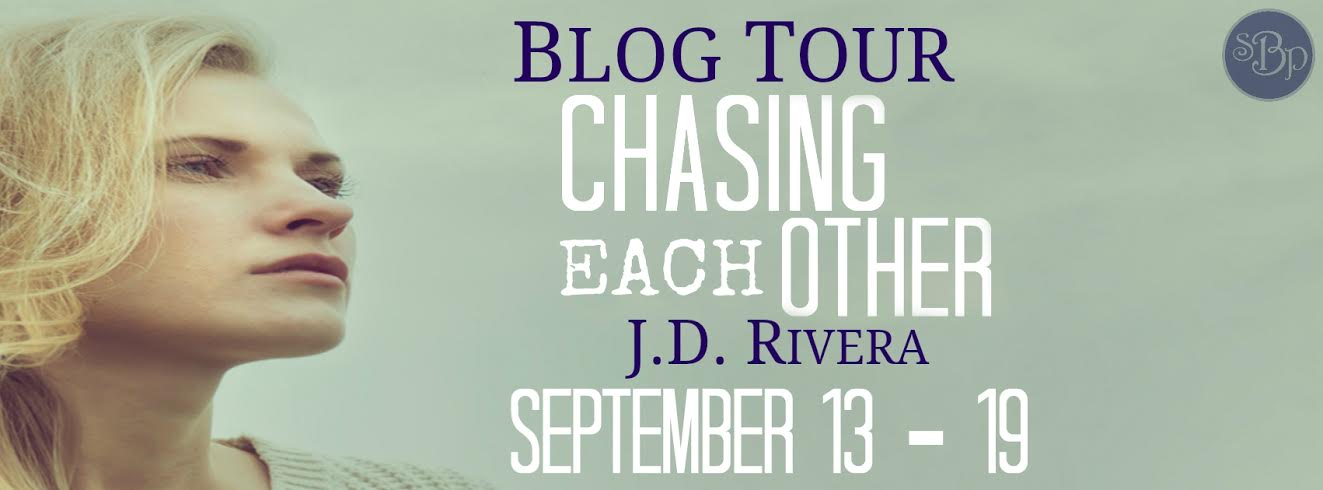 BLOG TOUR! Chasing Each Other (Chasing #2) by:  J.D. Rivera