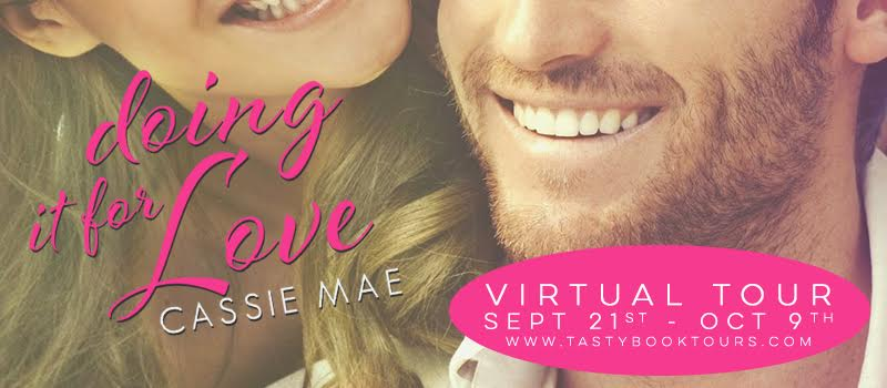 Doing It For Love by Cassie Mae!  Review & Giveaway!