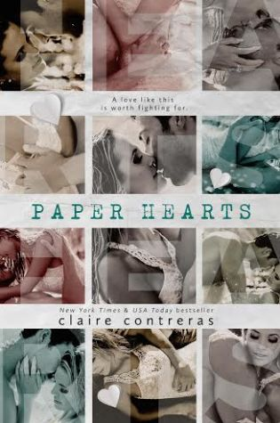 Paper Hearts by Claire Claire Contreras