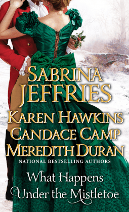 HOLIDAY ROMANCE! What Happens Under the Mistletoe by Sabrina Jeffries, Karen Hawkins, Candace Camp, Meredith Duran