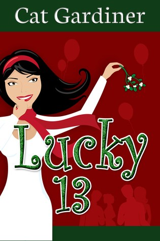 Lucky 13: Matchmaking and Misunderstandings by Cat Gardiner