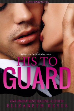 Review! His to Guard by Elizabeth Reyes
