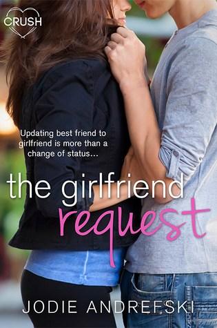 YA SPOTLIGHT! THE GIRLFRIEND REQUEST by Jodie Andrefski