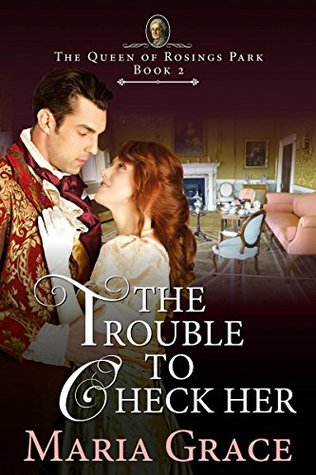 The Trouble to Check Her by Maria Grace