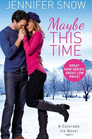 MAYBE THIS TIME by: Jennifer Snow