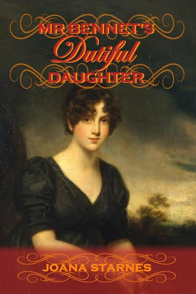 Mr. Bennet's Dutiful Daughter by: Joana Starnes
