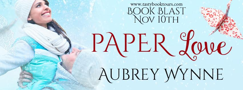PAPER LOVE by: Aubrey Wynne