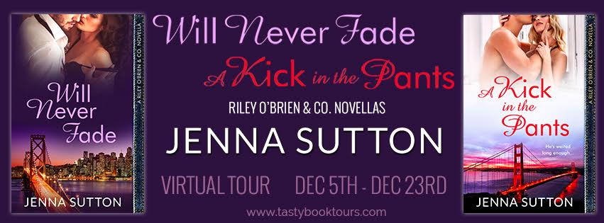 A Kick in the Pants & Will Never Fade Riley O'Brien & Co. By: Jenna Sutton