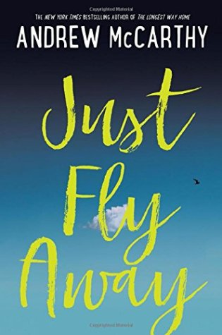 Just Fly Away by Andrew McCarthy