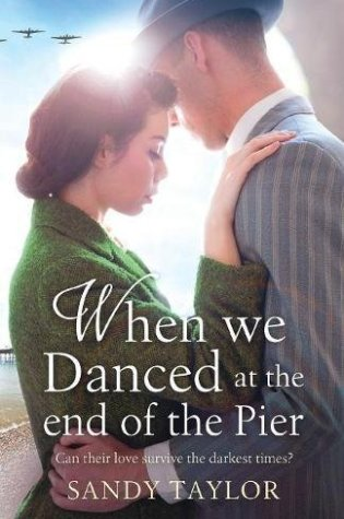 When We Danced at the End of the Pier by Sandy Taylor