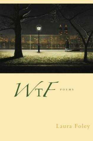 WTF Poems by Laura Foley