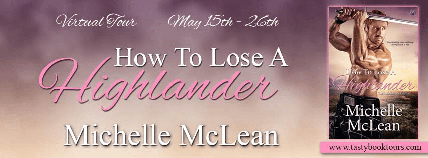 HOW TO LOSE A HIGHLANDER The MacGregor Lairds #1 by Michelle McLean