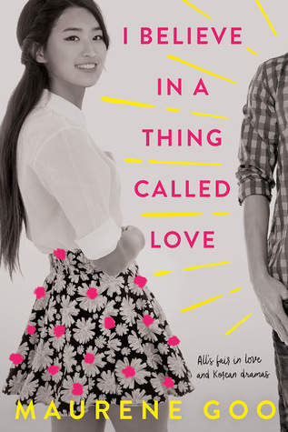 I Believe in a Thing Called Love by Maureen Goo