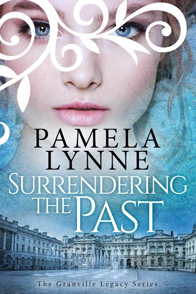 Surrendering the Past The Granville Legacy Series Book 1 By Pamela Lynne