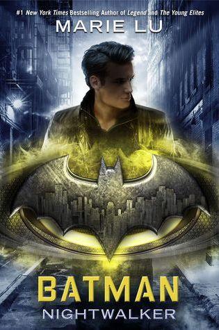 BATMAN: NIGHTWALKER by: Marie Lu