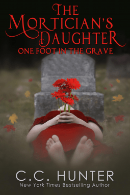 The Mortician's Daughter by C.C. Hunter
