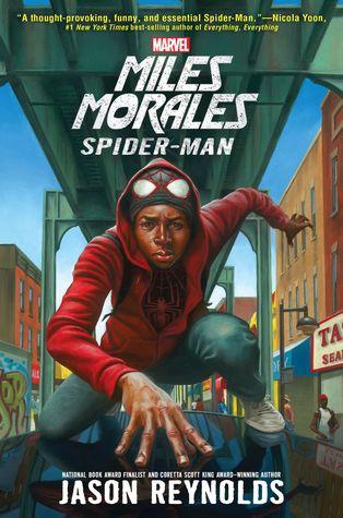 Miles Morales ( A Spider Man Novel) by Jason Reynolds