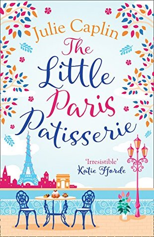 The Little Paris Patisserie by: Julie Caplin
