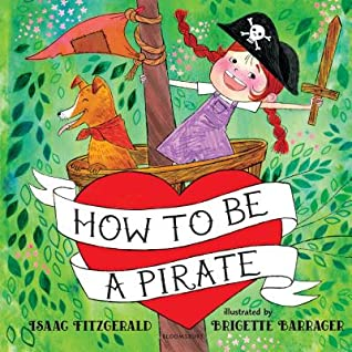 How to Be a Pirate by Isaac Fitzgerald